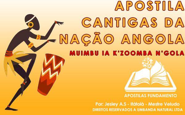 APOSTILA CANTIGAS DA NAÇÃO ANGOLA (MUINBÚ)