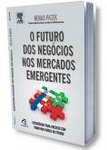 Promoção O Futuro dos Negócios nos Mercados Emergentes - Nenad Pacek Frete Grátis