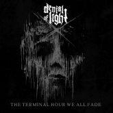 DENIAL OF LIGHT - The Terminal Hour We  All Fade (Digipack )