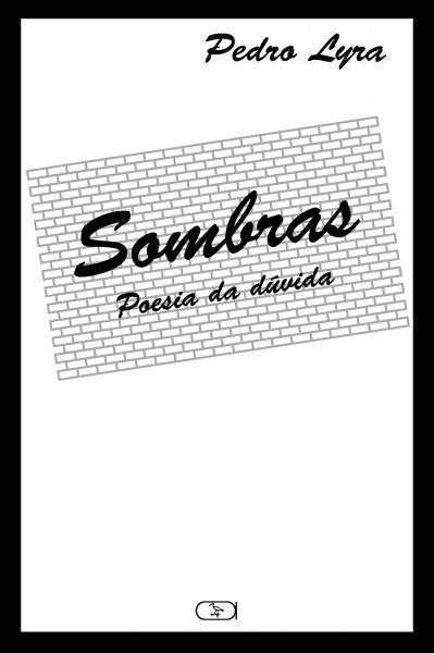 Sombras: Poesia da dúvida (2a edição)