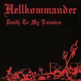 HELLKOMMANDER - Death to my Enemies (CD)