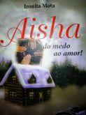 AISHA DO Medo ao Amor!