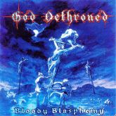 GOD DETHRONED - Bloody Blasphemy - LP (Gatefold)