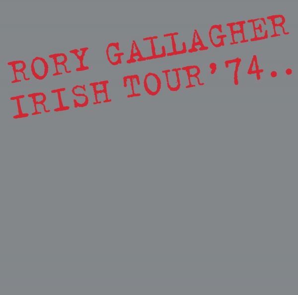 LP 12 - Rory Gallagher – Irish Tour '74