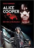 ALICE COOPER: Bem-vindo ao meu pesadelo – [Dave Thompson]  - Livro