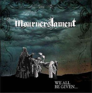 CD Mourners Lament - We All Be Given