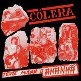 CD - Cólera - Tente Mudar o Amanhã