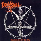 DEATH SKULL - Annihilation of the Pig  - CD