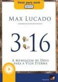 Livro áudio: 3:16 A mensagem de Deus para a vida eterna - Max Lucado