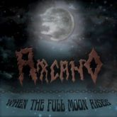 ARCANO - When the Full Moon Rises