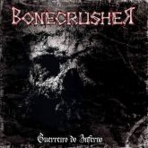 Bonecrusher - Guerreiro do Inferno – Black/Thrash Metal