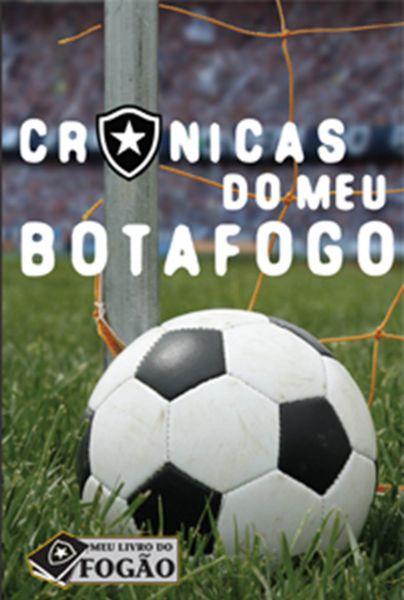 Crônicas do meu Botafogo