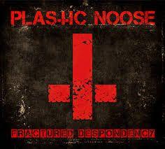LP 12 - Plastic Noose - Fractured Despondency