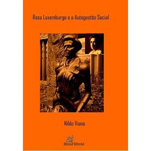 Rosa Luxemburgo e a Autogestão Social