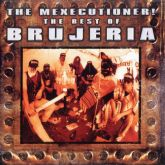 CD Brujeria – The Mexecutioner! – The Best Of Brujeria