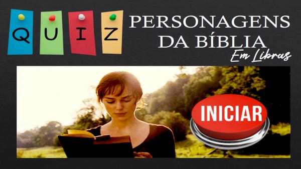QUIZ Personagens da Bíblia em LIBRAS
