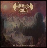 Witching Hour - ... And Silent Grief Shadows the Passing Moon (Importado)