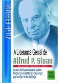 A Liderança Genial de Alfred P. Sloan. Novo e Com Frete Grátis.