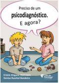 Preciso de Um Psicodiagnóstico e Agora?