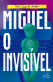 Miguel, o invisível