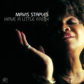 MAVIS STAPLES - HAVE A LITTLE FAITH