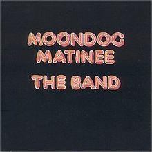 LP 12 - The Band – Moondog Matinee