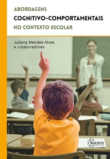 Abordagens Cognitivo-Comportamental no Contexto Escolar