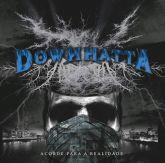Downhatta - Acorde Para a Realidade