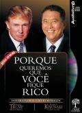 Porque queremos que você fique rico – Donald Trump e Robert Kiyosaki