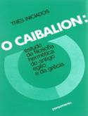 O Caibalion - Três Iniciados