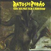 CD Ratos De Porão – Cada Dia Mais Sujo E Agressivo/Dirty And Aggressive