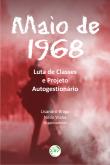 Maio de 1968: Luta de Classes e Projeto Autogestionário