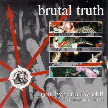 Brutal Truth - Goodbye Cruel World (Importado Duplo)