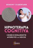 Hipnoterapia Cognitiva Condicionamento Aversivo a Doces