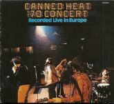 LP 12 - Canned Heat ‎– '70 Concert: Recorded Live In Europe