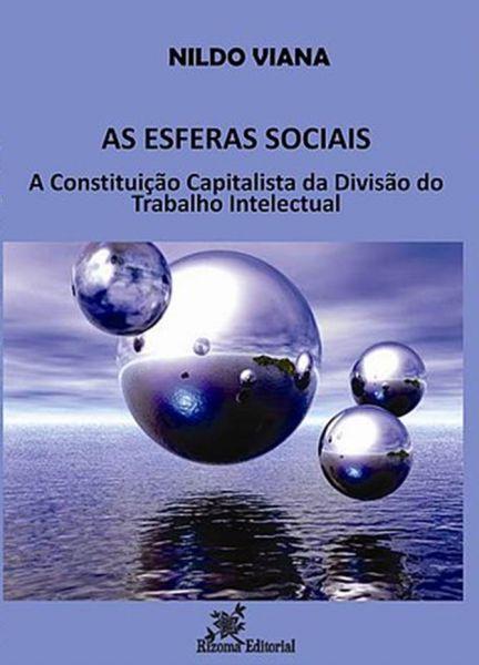 As Esferas Sociais. A Constituição Capitalista da Divisão Intelectual do Trabalho