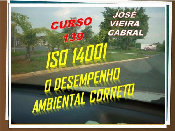 X-139. ISO 14001 – O DESEMPENHO  AMBIENTAL CORRETO