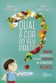 Qual a Cor do Seu Prato?: Hábitos Saudáveis e Escolhas Consciências na Alimentação Infantil