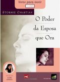 Livro áudio: O Poder da Esposa Que Ora - Stormie Omartian
