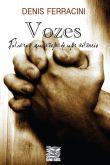 Vozes, palavras que vêm de um silêncio