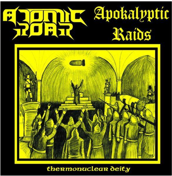 "Apokalyptic Raids / Atomic Roar - ""Thermonuclear Deity"" 7 EP  Nacional!!!!"
