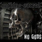 NOTHING SACRED - No Gods (CD)