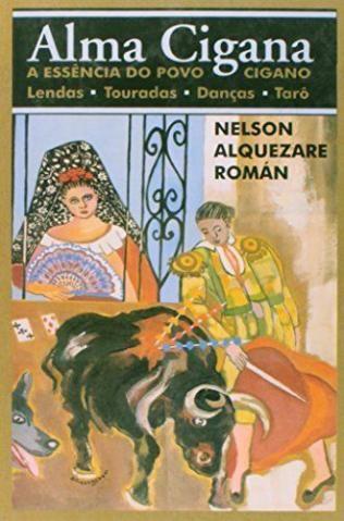 Alma Cigana: a Essência do Povo Cigano - Nelson Alquezare Roman Com Frete Grátis Via Registro Módico