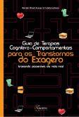 Guia de Terapias Cognitivo Comportamentais para os Transtornos do Exagero