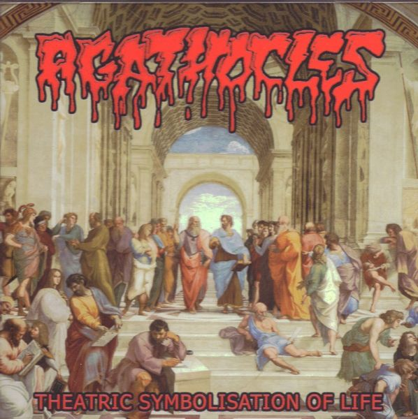 Agathocles - Theatric Symbolisation Of Life