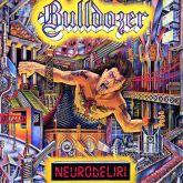 BULLDOZER - Neurodeliri- LP (Gatefold)