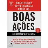 Boas Ações - Uma Nova Abordagem Empresarial - Philip Kotler, David Hessekiel, Nancy R. Lee