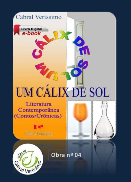 Z-04) Um Cálix de Sol - Contos > 133 págs