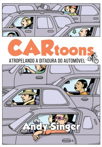 507602 - CARtoons Atropelando a Ditadura do Automóvel