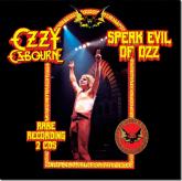 OZZY OSBOURNE - SPEAK EVIL OF OZZ (DIGIPAK) - BOOTLEG